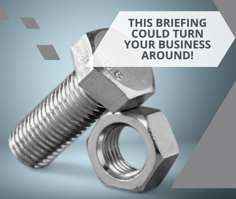 This briefing could turn your business around!
